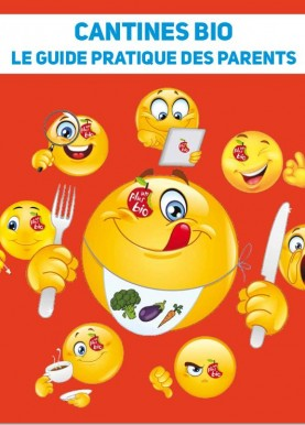 Cantines Bio ! Guide pratique des parents